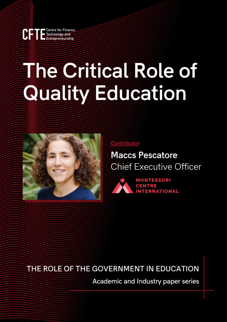 Maccs Pescatore, the CEO of Montessori Centre International is a part of the Academic and Industry Paper titled: The Role of the Government in Education and writes on the topic of 'the Critical Role of Quality Education'