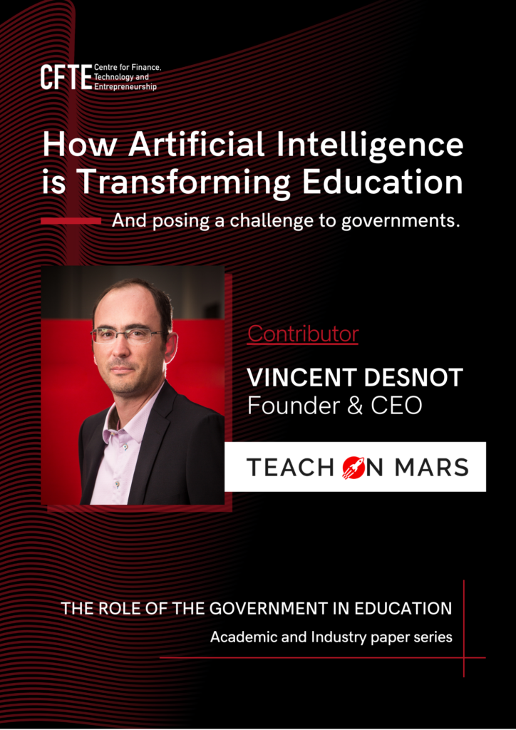 Vincent Desnot, Founder & CEO at Teach on Mars, contributes to CFTE's Academic and Industry Paper titled: The Role of the Government in Education. His article is titled: How artificial intelligence is transforming education and posing a challenge to governments
