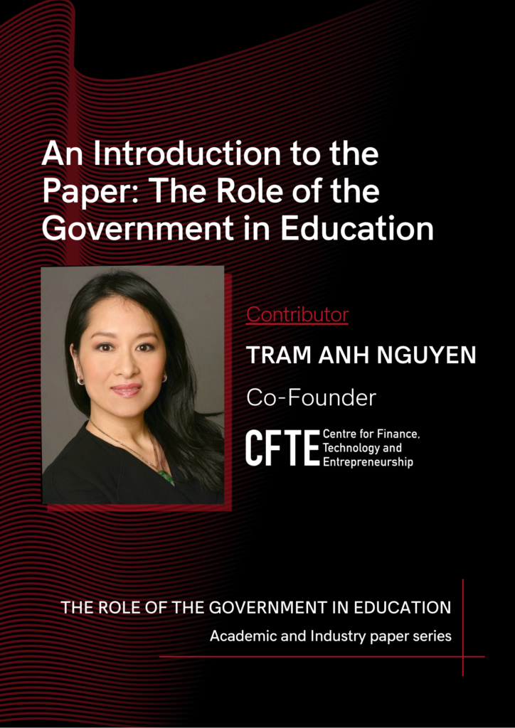 Tram Anh Nguyen, co-founder CFTE, introduces the paper: The Role of the Government in Education, and invites industry experts to contribute.
