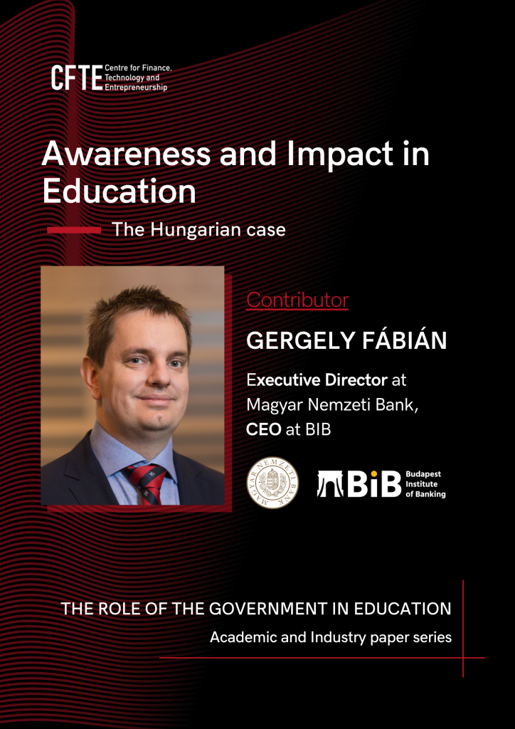 Gergely Fábián, Executive Director, National Bank of Hungary and CEO of Budapest Institute of Banking writes an Academic and Industry paper as a part of CFTE's series - The role of the government in education